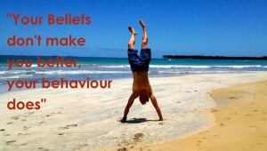 Your Behaviour Makes you